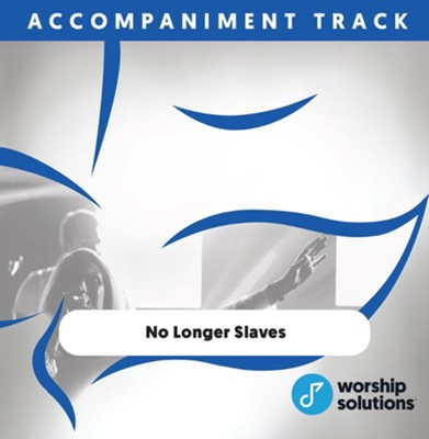 No Longer Slaves, Accompaniment Track  -     By: Bethel Music