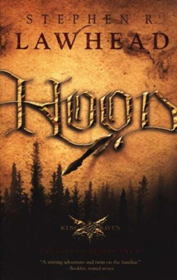 Hood, King Raven Trilogy #1   -     By: Stephen R. Lawhead