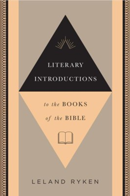 Literary Introductions to the Books of the Bible  -     By: Leland Ryken