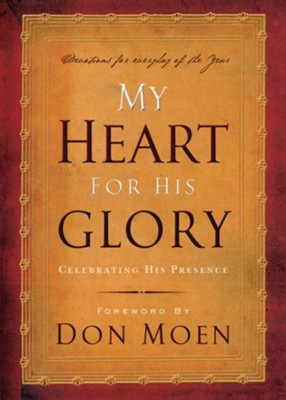 My Heart for His Glory: Celebrating His Presence - eBook  -