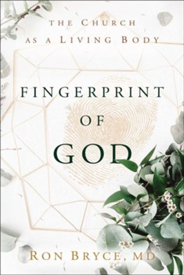 Fingerprint of God: The Church as a Living Body  -     By: Ron Bryce