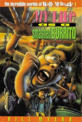 My Life as a Smashed Burrito - eBook  -     By: Bill Myers