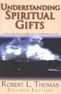Understanding Spiritual Gifts   -     By: Robert L. Thomas