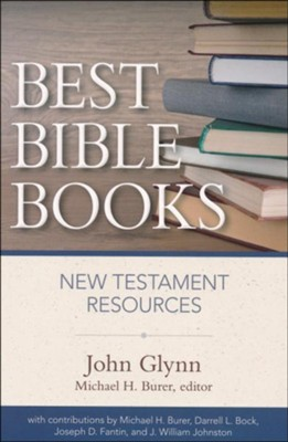 Best Bible Books: New Testament Resources  -     By: John Glynn