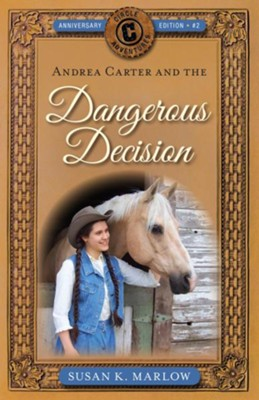 Andrea Carter and the Dangerous Decision #2  -     By: Susan Marlow