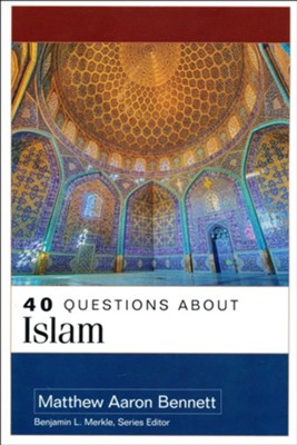 40 Questions About Islam  -     By: Matthew Bennett