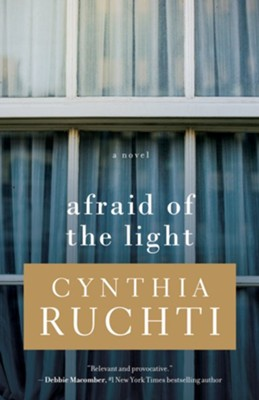 Afraid of the Light  -     By: Cynthia Ruchti
