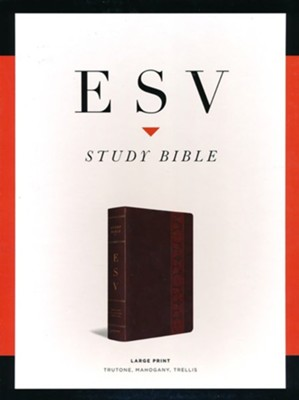 ESV Study Bible, Large Print, TruTone, Mahogany with Trellis Design  -
