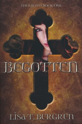 Begotten: The Gifted: Book One  -     By: Lisa T. Bergren