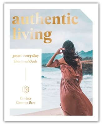 Authentic Living - Jesus Every Day Devotional Guide   -     By: Candace Cameron Bure