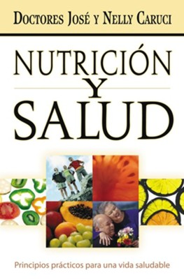 Nutricion y salud: Nutrition and Health - Spanish ed. - eBook  -     By: Dr. Jose Caruci, Dr. Nelly Caruci