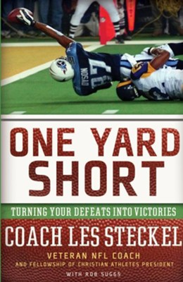 One Yard Short: Turning Your Defeats into Victories - eBook  -     By: Les Steckel