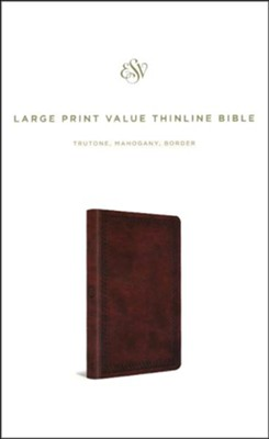 ESV Large Print Value Thinline Bible (TruTone, Mahogany, Border Design)  -