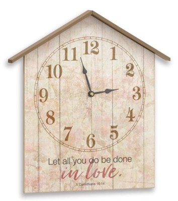 Let All You Do be Done with Love, Clock  -
