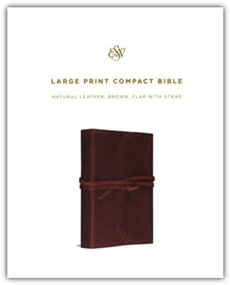 ESV Large Print Compact Bible (Flap with Strap), Natural Leather, Brown  -