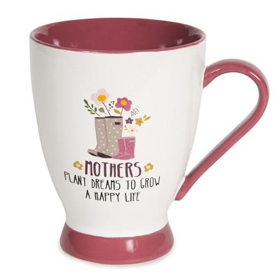 Mothers Plant Dreams to Grow a Happy Life, Mug  -