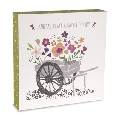 Grandmas Plant a Garden of Love, Plaque  -