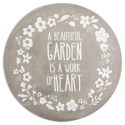 A Beautiful Garden is a Work of Heart, Stepping Stone  -