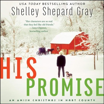 His Promise: An Amish Christmas in Hart County - unabridged audiobook on CD  -     By: Shelley Shepard Gray