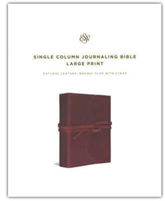 ESV Single-column Journaling Bible, Large Print, Brown Natural Leather, Flap with Strap  -