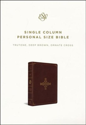 ESV Single Column Personal Size Bible (TruTone, Deep Brown, Ornate Cross Design) Imitation Leather  -