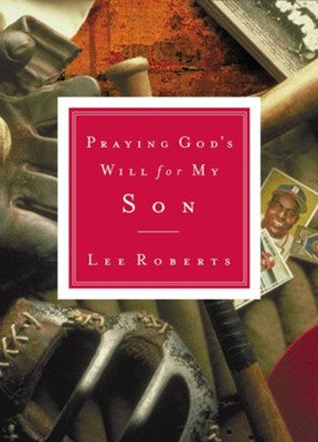 Praying God's Will for My Son - eBook  -     By: Lee Roberts