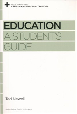 Education: A Student's Guide  -     Edited By: David S. Dockery     By: Ted Newell