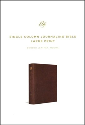 ESV Single Column Journaling Bible, Large Print, Mocha Bonded Leather  -