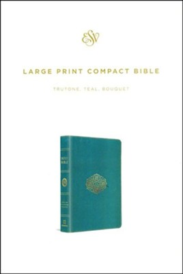 ESV Large Print Compact Bible (TruTone, Teal, Bouquet Design), soft imitation leather  -