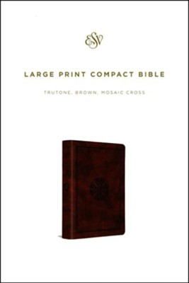 ESV Large Print Compact Bible (TruTone, Brown, Mosaic Cross Design), soft imitation leather  -