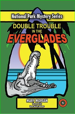 Double Trouble in the Everglades #5  -     By: Mary Morgan     Illustrated By: Dawn McVay Baumer