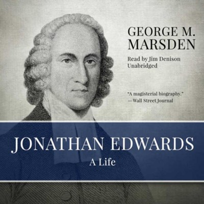 Jonathan Edwards: A Life - unabridged audiobook on CD  -     Narrated By: Jim Denison     By: George M. Marsden