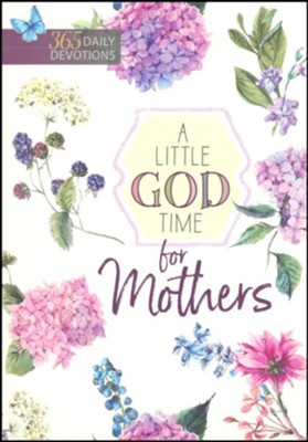 A Little God Time for Mothers: 365 Daily Devotions  -