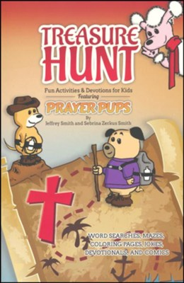 Treasure Hunt: Fun Activities and Devotions for Kids Featuring Prayer Pups  -     By: Jeffrey Smith
