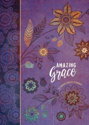 2019 Amazing Grace - 16-Month Weekly Planner, hardcover  -