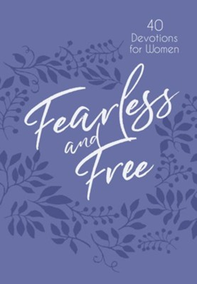 Fearless and Free: 40 Devotions for Women  -     By: James W. Goll, Michal Ann Goll