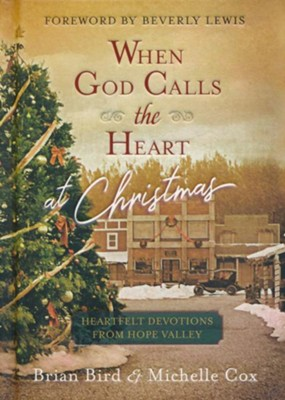 When God Calls the Heart at Christmas: Heartfelt Devotions from Hope Valley  -     By: Brian Bird, Michelle Cox