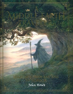 A Middle-earth Traveler: Sketches from Bag End to Mordor  -     By: John Howe