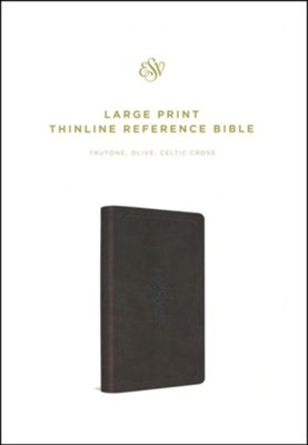ESV Large Print Thinline Reference Bible, TruTone, Olive, Celtic Cross Design  -