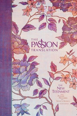 The Passion Translation (TPT): New Testament with Psalms, Proverbs and Song of Songs - 2nd edition, hardcover, peony  -     By: Brian Simmons