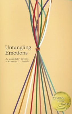 Untangling Emotions: God's Gift of Emotions  -     By: J. Alasdair Groves, Winston T. Smith