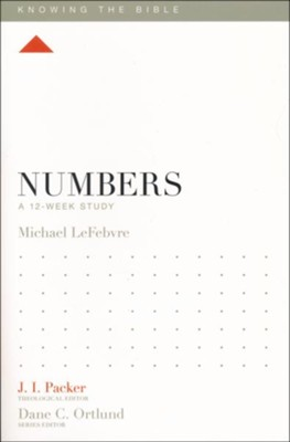 Numbers: A 12-Week Study  -     Edited By: J.I. Packer, Dane C. Ortlund     By: Michael LeFebvre
