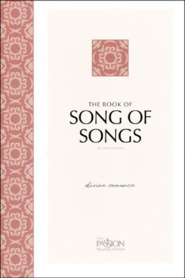 The Passion Translation (TPT): Song of Songs, 2nd edition  -     By: Brian Simmons