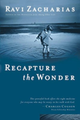Recapture the Wonder: Experiencing God's Amazing Promise of Childlike Joy - eBook  -     By: Ravi Zacharias