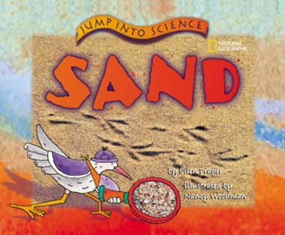 Jump Into Science: Sand  -     By: Ellen J. Prager     Illustrated By: Nancy Woodman