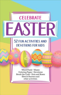 Celebrating Easter: 52 Fun Activities and Devotions for Kids  -