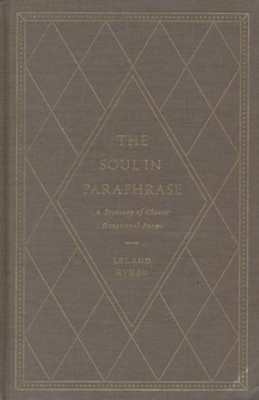 The Soul In Paraphrase A Treasury Of Classic Devotional Poem Leland Ryken 9781433558610 Christianbook Com Sonnet 93