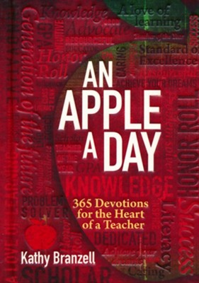 An Apple a Day: 365 Devotions for the Heart of a Teacher  -     By: Kathy Branzell