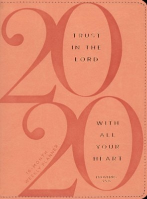 2020 Trust in the Lord Planner with Zipper - 16-month Weekly Planner  -