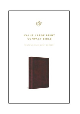 ESV Value Large Print Compact Bible, TruTone Imitation Leather, Mahogany with Border Design  -